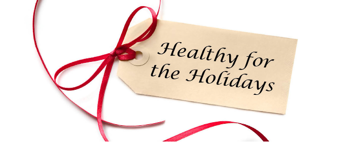 7 Tips for Enjoying Healthy Holidays